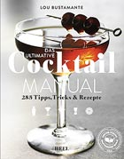 Cocktail MANUAL von Lou Bustamante